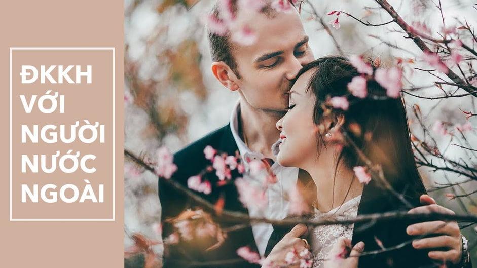 đăng kí kết hôn với ngừoi nước ngoài